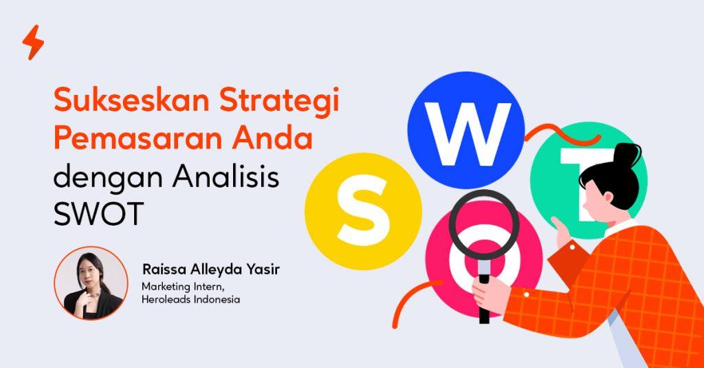 Analisis SWOT untuk Sukseskan Strategi Pemasaran